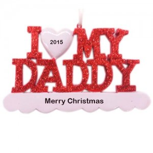 I Love My Daddy Personlized Christmas Ornament